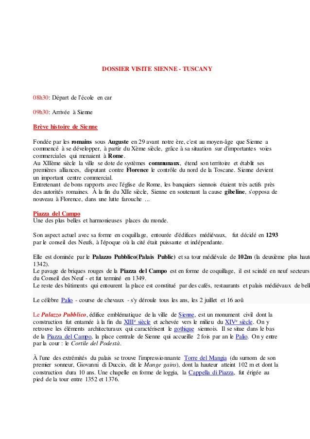 DOSSIER VISITE SIENNE - TUSCANY 08h30: Départ de l'école en car 09h30: Arrivée à Sienne Brève histoire de Sienne Fondée pa...