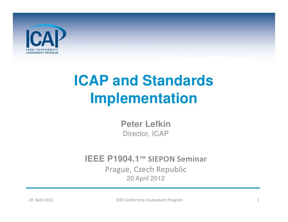 ICAP and Standards                   Implementation                           Peter Lefkin                            Dire...