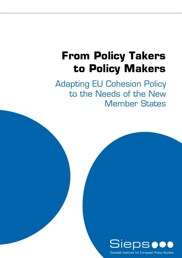 From Policy Takers    to Policy Makers Adapting EU Cohesion Policy    to the Needs of the New             Member States