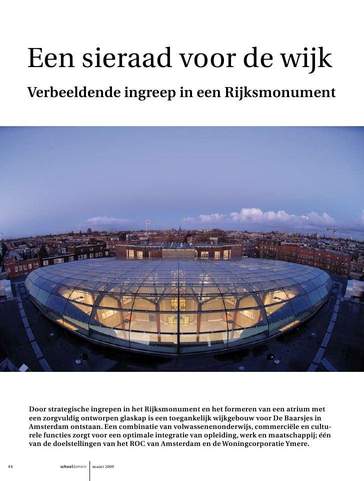 Een sieraad voor de wijk      Verbeeldende ingreep in een Rijksmonument          Door strategische ingrepen in het Rijksmo...