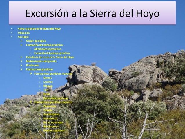 Excursión a la Sierra del Hoyo•   Visita al plutón de la Sierra del Hoyo•   Ubicación•   Geología:       Origen geológico...