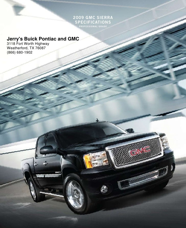2009 gmc sierra                            specificaTions                             professional grade     Jerry's Buick...