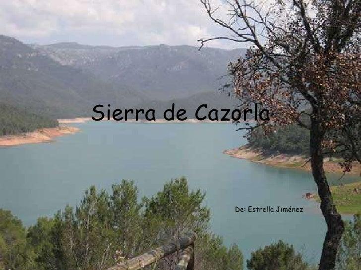 Sierra de Cazorla<br />De: Estrella Jiménez<br />
