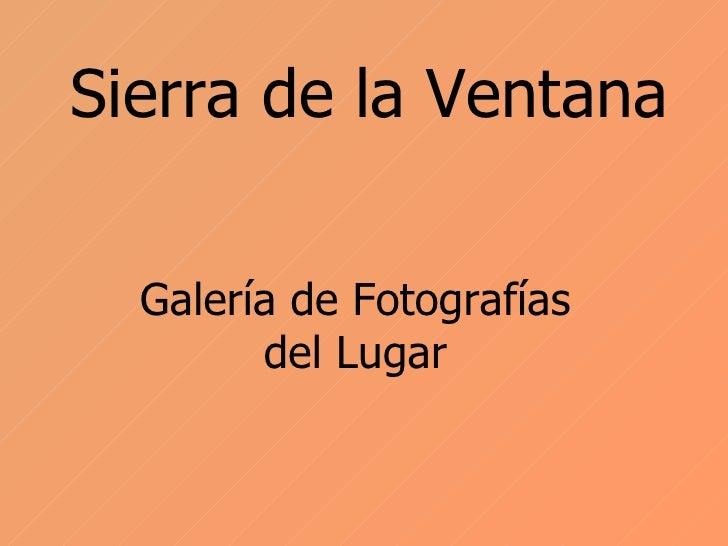 Sierra de la Ventana Galería de Fotografías del Lugar