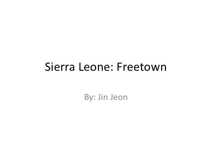 Sierra Leone: Freetown<br />By: Jin Jeon<br />