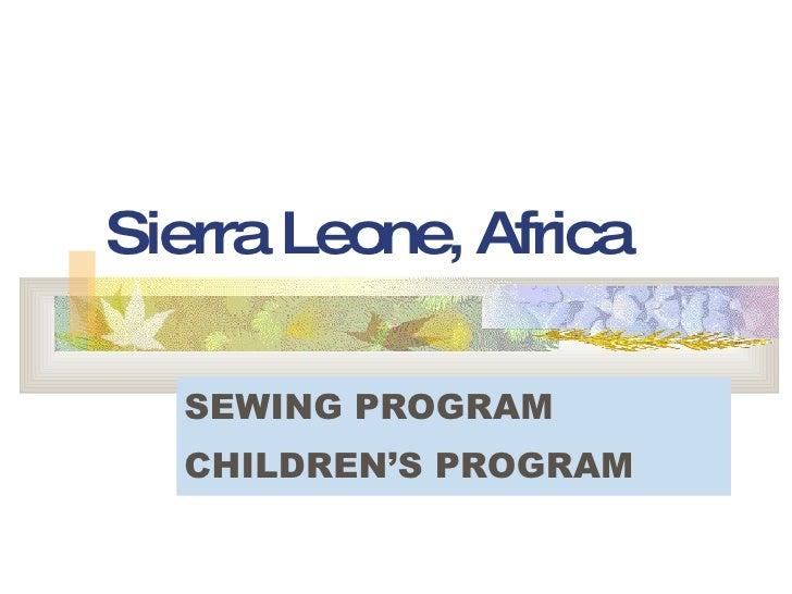 Sierra Leone, Africa SEWING PROGRAM CHILDREN'S PROGRAM