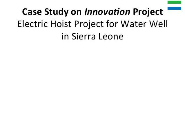 CaseStudyonInnova,onProject ElectricHoistProjectforWaterWell inSierraLeone