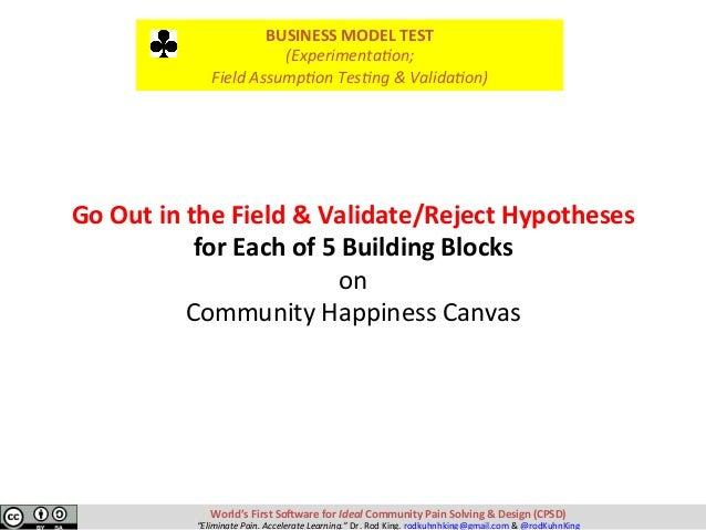 GoOutintheField&Validate/RejectHypotheses forEachof5BuildingBlocks on CommunityHappinessCanvas World'...