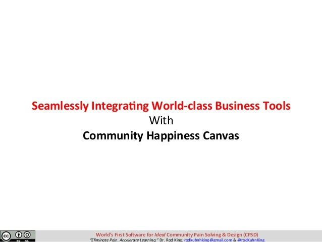 SeamlesslyIntegra?ngWorld-classBusinessTools With CommunityHappinessCanvas World'sFirstSo-wareforIdealCommu...