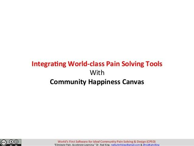 Integra?ngWorld-classPainSolvingTools With CommunityHappinessCanvas World'sFirstSo-wareforIdealCommunityPa...