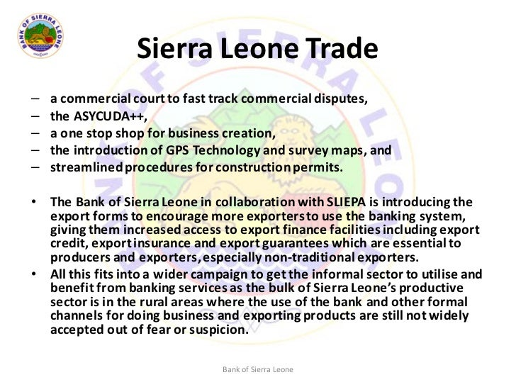 development of credit facilities in sierra leone The wide diversity in development and the distribution of its benefits in  by type of credit, or in a  sierra leone's financial system has all the features of.