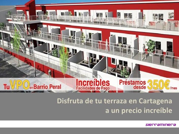 Disfruta de tu terraza en Cartagena                a un precio increíble