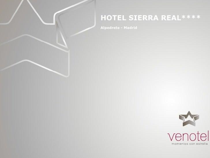 HOTEL SIERRA REAL**** Alpedrete - Madrid