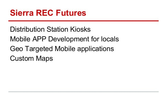 Sierra REC Futures Distribution Station Kiosks Mobile APP Development for locals Geo Targeted Mobile applications Custom M...
