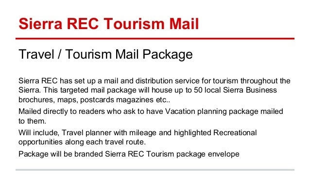 Sierra REC Tourism Mail Travel / Tourism Mail Package Sierra REC has set up a mail and distribution service for tourism th...