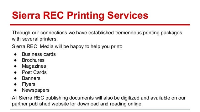 Sierra REC Printing Services Through our connections we have established tremendous printing packages with several printer...