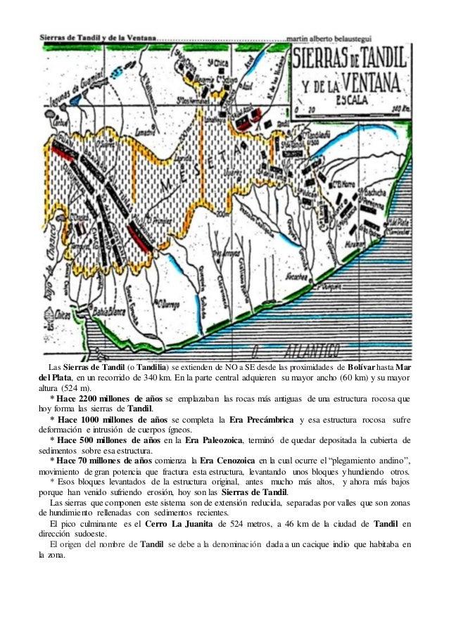Las Sierras de Tandil (o Tandilia) se extienden de NO a SE desde las proximidades de Bolívar hasta Mar del Plata, en un re...