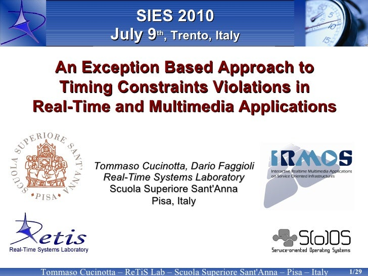 SIES 2010                   July 9th, Trento, Italy    An Exception Based Approach to    Timing Constraints Violations in ...