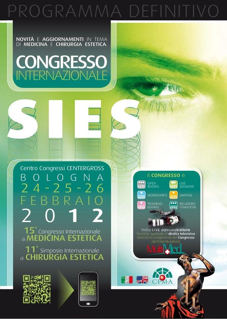 PROGRAMMA DEFINITIVO Centro Congressi CENTERGROSS B O L O G N A                             il CONGRESSO è: 2 4 -2 5 -2 6 ...