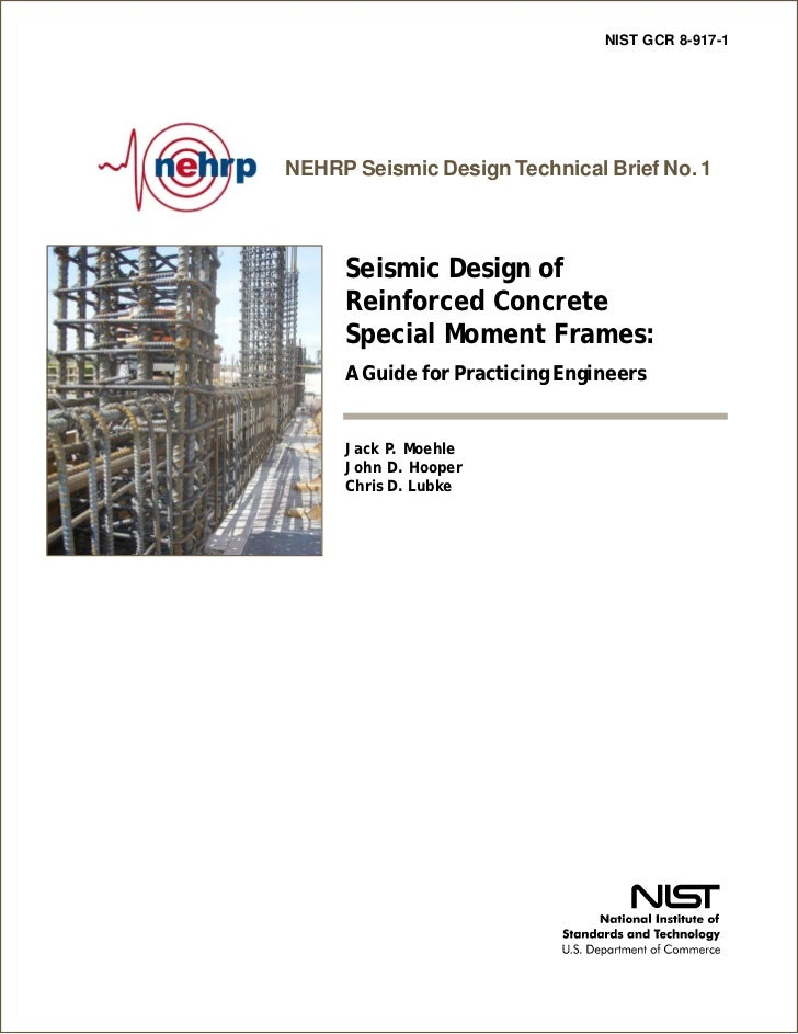 NIST GCR 8-917-1NEHRP Seismic Design Technical Brief No. 1     Seismic Design of     Reinforced Concrete     Special Momen...
