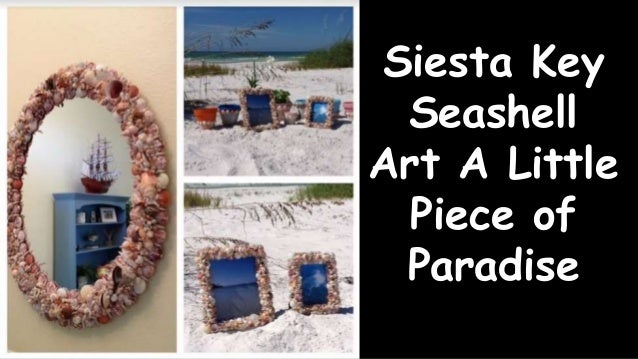 Siesta Key Seashell Art A Little Piece of Paradise