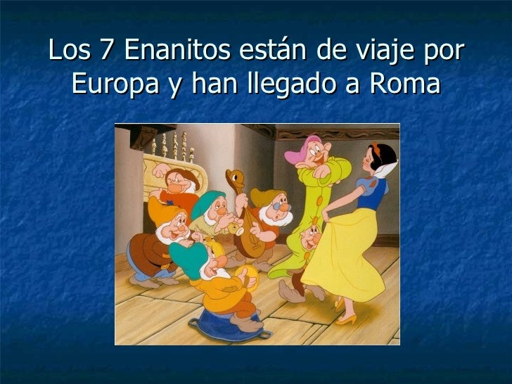 Los 7 Enanitos están de viaje por Europa y han llegado a Roma