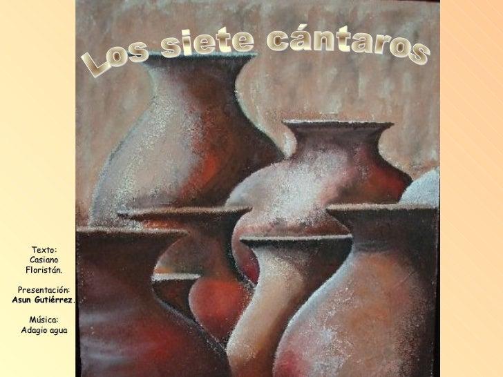 Texto:    Casiano   Floristán. Presentación:Asun Gutiérrez.   Música:  Adagio agua