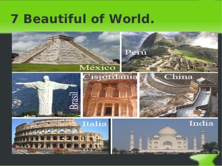 7 Beautiful of World.
