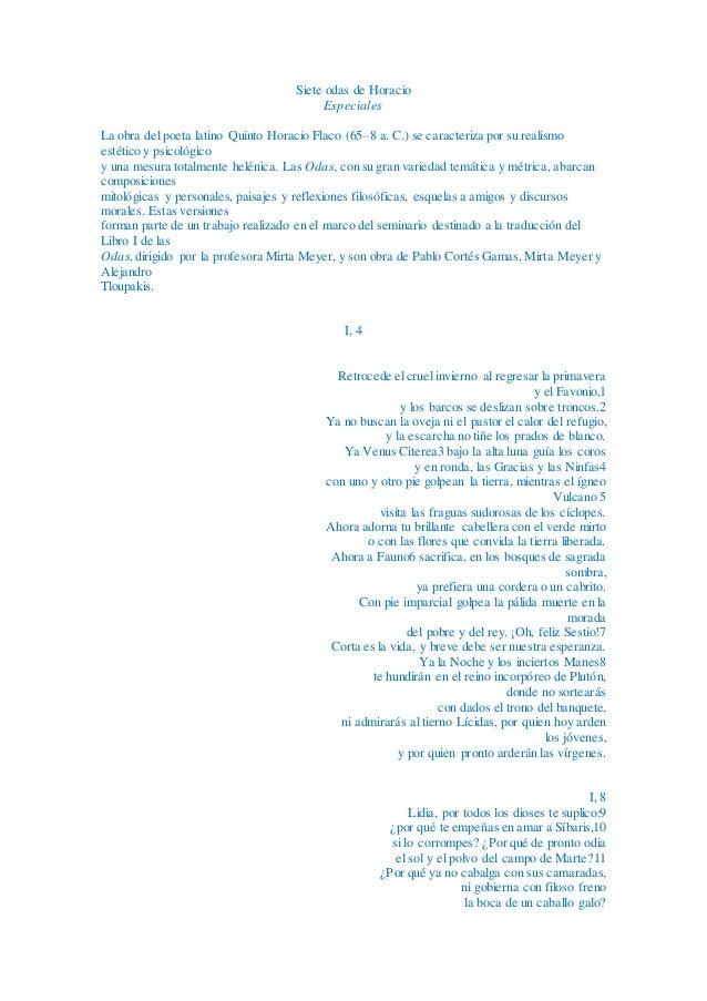 Siete odas de Horacio Especiales La obra del poeta latino Quinto Horacio Flaco (65–8 a. C.) se caracteriza por su realismo...