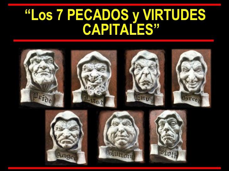 """"""" Los 7 PECADOS y VIRTUDES CAPITALES"""""""