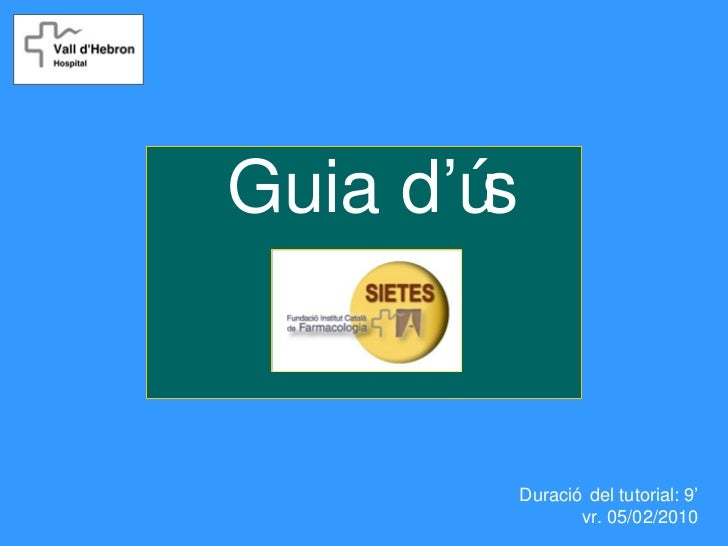 Guia d'ús            Duració del tutorial: 9'                   vr. 05/02/2010