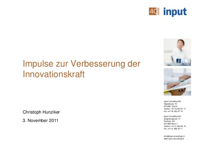 Input Consulting AGOlgastrasse 10CH-8001 ZürichTelefon +41 44 253 67 17Fax +41 44 253 67 18Input Consulting AGZeughausgass...