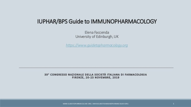 IUPHAR/BPS Guide to IMMUNOPHARMACOLOGY Elena Faccenda University of Edinburgh, UK https://www.guidetopharmacology.org 39° ...