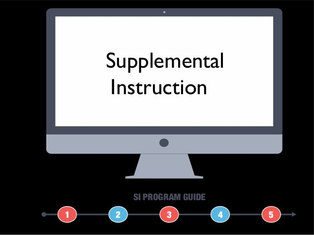 Supplemental Instruction 1 2 3 4 5 SI PROGRAM GUIDE