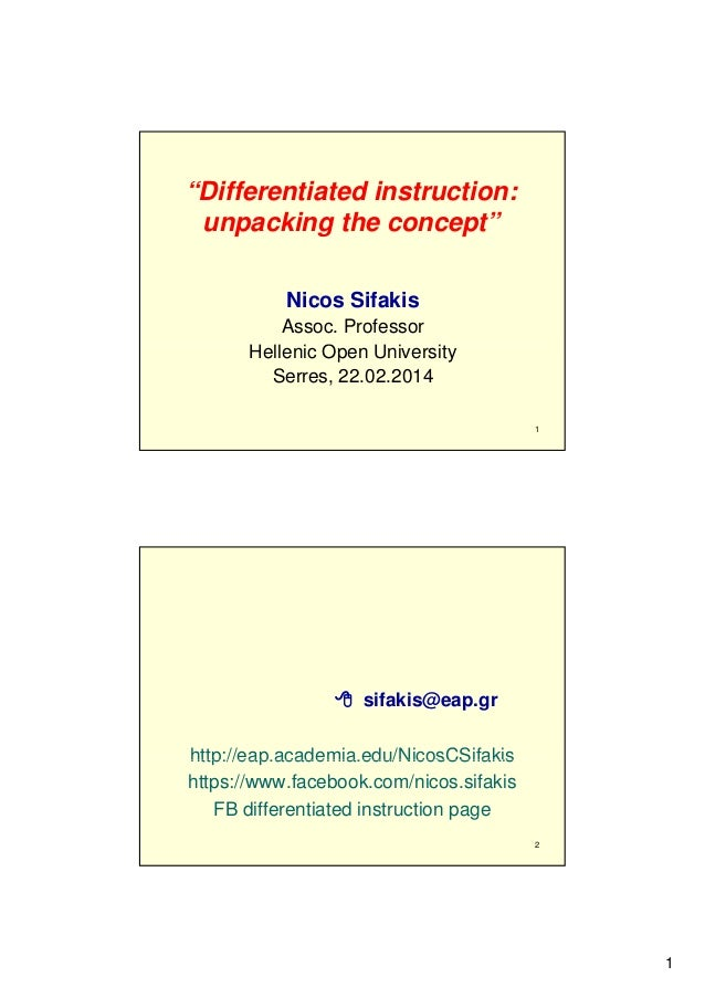 """""""Differentiated instruction: unpacking the concept"""" Nicos Sifakis Assoc. Professor Hellenic Open U i H ll i O University i..."""