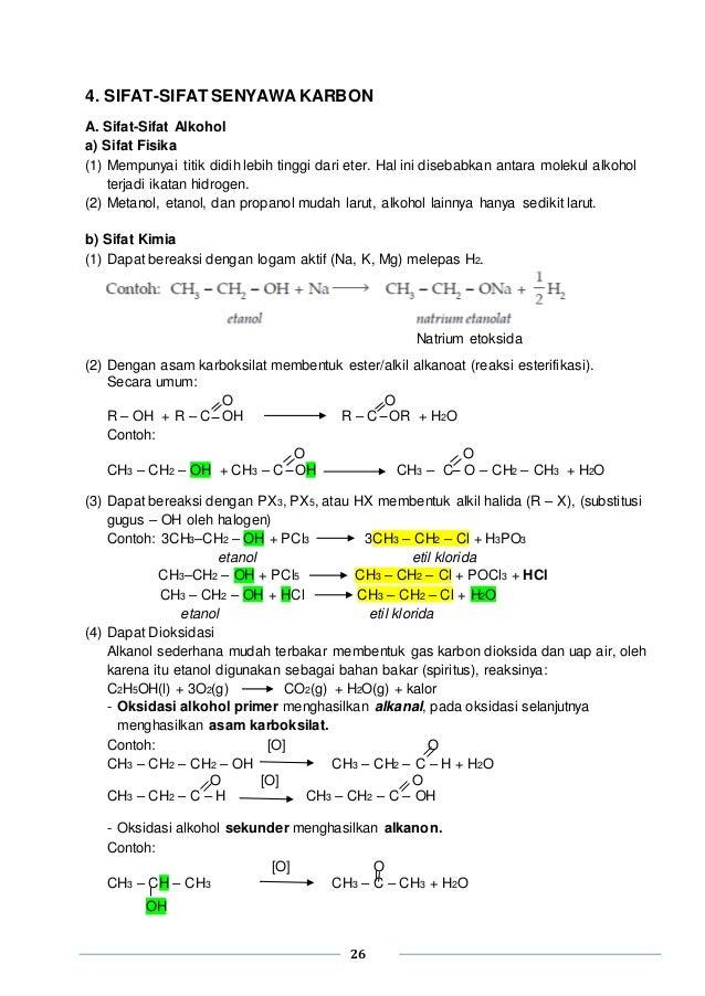 26 4. SIFAT-SIFAT SENYAWA KARBON A. Sifat-Sifat Alkohol a) Sifat Fisika (1) Mempunyai titik didih lebih tinggi dari eter. ...