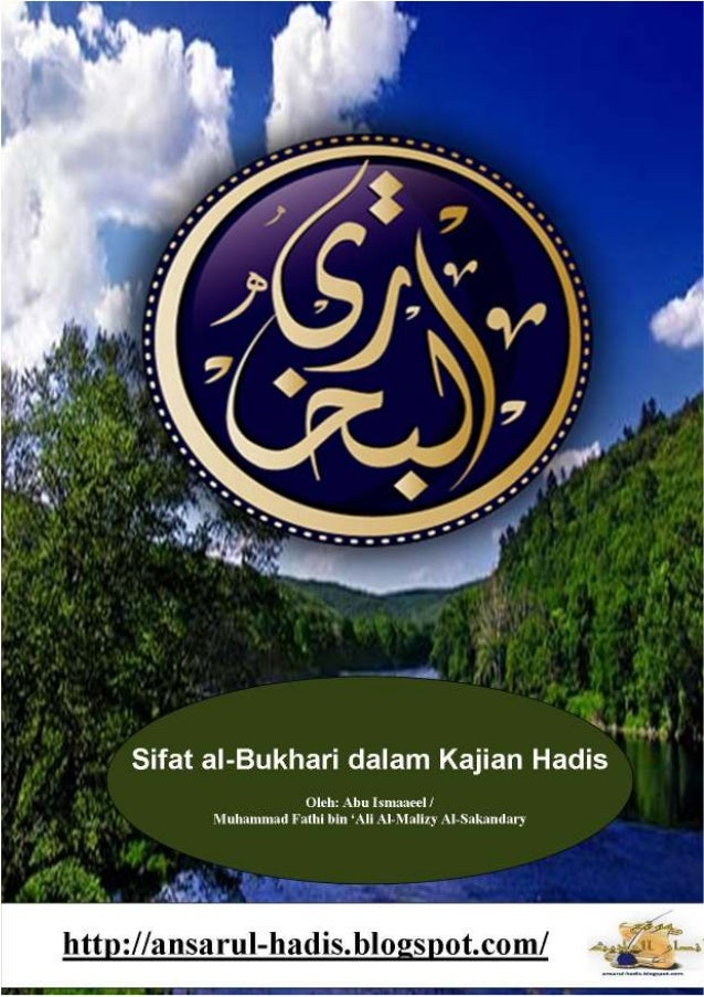 2 Abu Ismaaeel / Muhammad Fathi bin 'Ali Al-Malizy Al-Sakandary Sifat al-Bukhari dalam Kajian Hadis Penulis menghasilkan p...