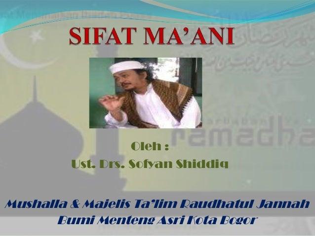 Oleh : Ust. Drs. Sofyan Shiddiq Mushalla & Majelis Ta'lim Raudhatul Jannah Bumi Menteng Asri Kota Bogor
