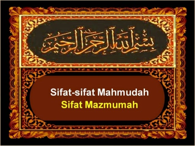 Sifat Mahmudah dan Sifat Mazmumah
