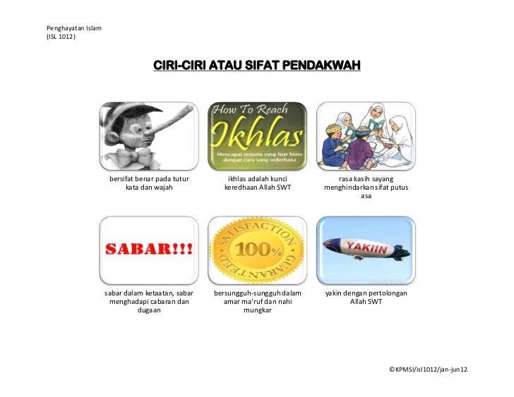 Penghayatan Islam(ISL 1012)                                  CIRI-CIRI ATAU SIFAT PENDAKWAH                     bersifat b...