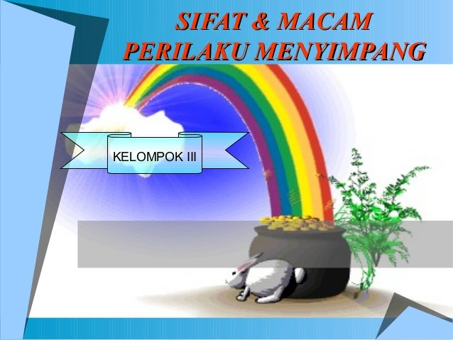 SIFAT & MACAM PERILAKU MENYIMPANGKELOMPOK III