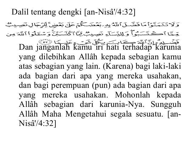 Dalil tentang dengki [an-Nisâ'/4:32] Dan janganlah kamu iri hati terhadap karunia yang dilebihkan Allâh kepada sebagian ka...