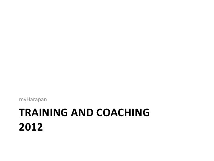 myHarapan	  TRAINING	  AND	  COACHING	  2012