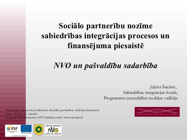 Sociālo partnerību nozīme                             sabiedrības integrācijas procesos un                                ...