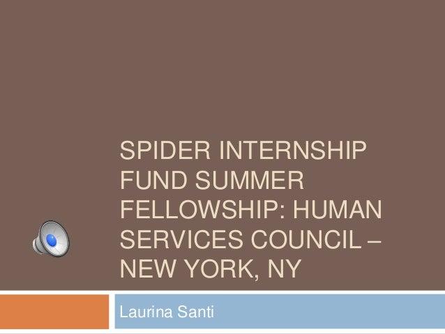 SPIDER INTERNSHIP FUND SUMMER FELLOWSHIP: HUMAN SERVICES COUNCIL – NEW YORK, NY Laurina Santi