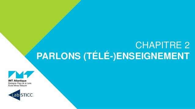 CHAPITRE 2 PARLONS (TÉLÉ-)ENSEIGNEMENT