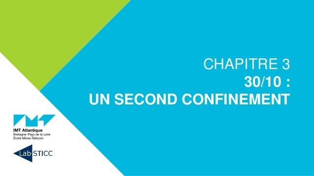 CHAPITRE 3 30/10 : UN SECOND CONFINEMENT