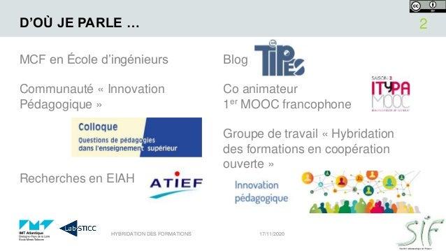 D'OÙ JE PARLE … MCF en École d'ingénieurs Communauté « Innovation Pédagogique » Recherches en EIAH Blog Co animateur 1er M...