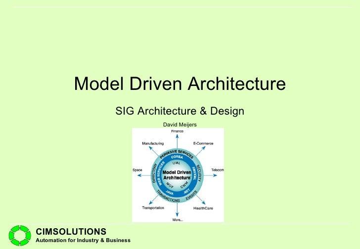 SIG Architecture & Design Model Driven Architecture David Meijers