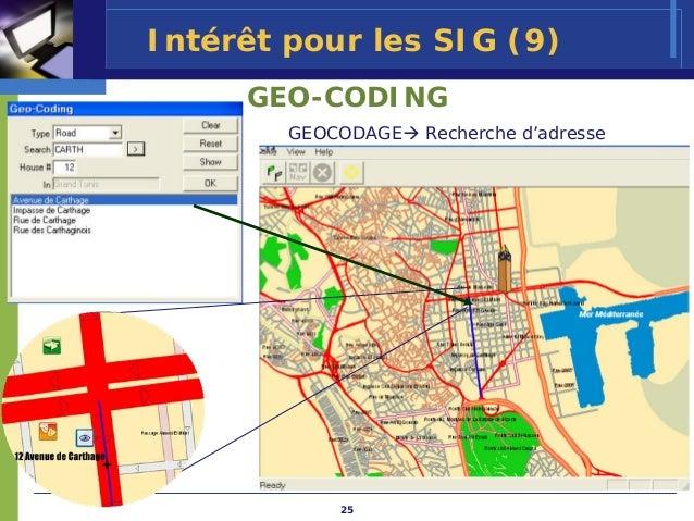 Intérêt pour les SIG (9)     GEO-CODING        GEOCODAGE   Recherche d'adresse            25
